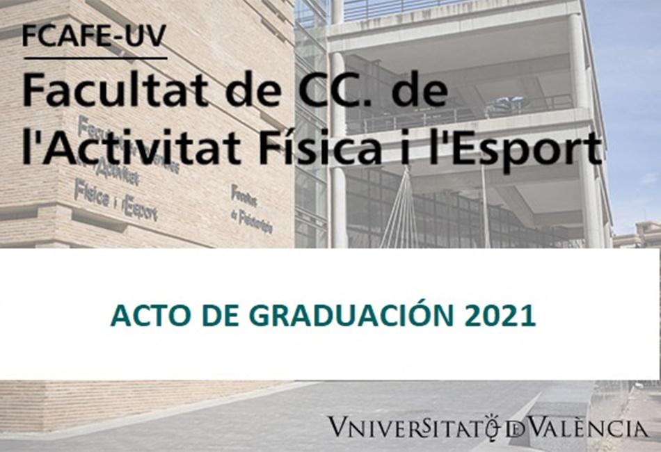 Acto de Graduación FCAFE-UV | 6-7-2021